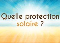 Quelle protection solaire pour votre peau ?